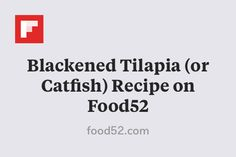 Blackened Tilapia (or Catfish) Recipe on Food52 http://flip.it/1BggX