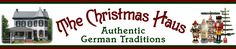 THE CHRISTMAS HAUS - Authentic German Traditions