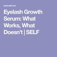 Eyelash Growth Serum: What Works, What Doesn't | SELF