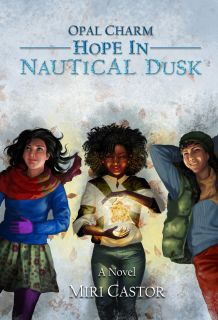 Cover Reveal Opal Charm: Hope in Nautical Dusk by Miri Castor   About the Book  Author: Miri CastorPublication Date: March 19th 2017Genre(s): Young Adult FantasyInclusion of Diversity: Bisexual African American protagonist.Add to Goodreads  The Gift of Twilight flourishes within Opal Charm as winter descends on Dewdrop. Life was already rough before but Opals got new obstacles to face  getting into high school bringing her brother back home and training to protect Athre and Earth from…