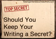 When a writer offers up an unfinished manuscript for criticism, he risks discouragement. How much better to keep your writing a secret?