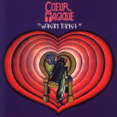 "Coeur Magique, ""Wakan Tanka"" (1971) Cd Cover Art, Vinyl Cd, Psychedelic Rock, Progressive Rock, Album Covers, French, Summer, Ebay, Products"