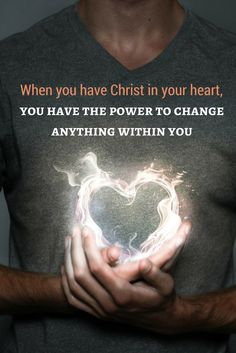 When Jesus is in your heart, then you have everything you need.