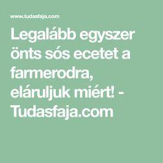Legalább egyszer önts sós ecetet a farmerodra, eláruljuk miért! - Tudasfaja.com Farmer, Farmers