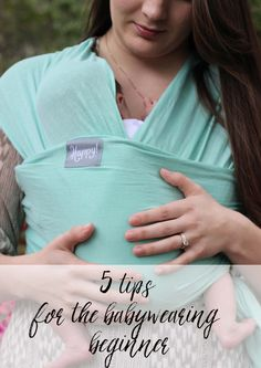 tips for the baby wearing beginner, baby wearing, baby wearing tips, how to wrap…