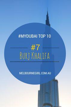 Top 10 things to do in Dubai - Travel tips from Melbourne Girl Travel Guides, Travel Tips, Australian Bloggers, Dubai Travel Guide, Stuff To Do, Things To Do, Melbourne Girl, Number 7, Burj Khalifa