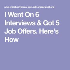 I Went On 6 Interviews & Got 5 Job Offers. Here's How