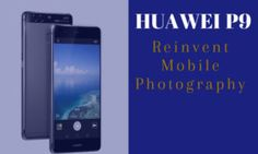 Huawei P9: A Smartphone that will Reinvent Mobile Photography