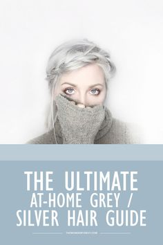The Ultimate Guide to Silver Hair at Home