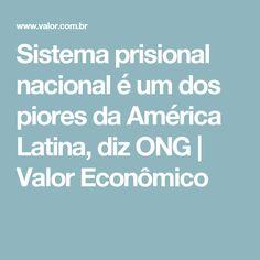 Sistema prisional nacional é um dos piores da América Latina, diz ONG | Valor Econômico