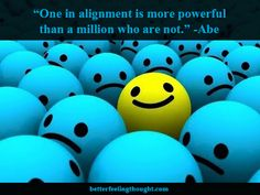 Abraham-Hicks: One in alignment is more powerful than a million who are not.