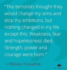 We have personal terrorists and there are global terrorists... Give life to strength, power and courage.