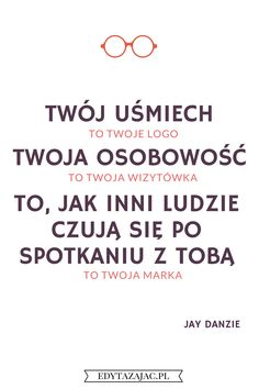Jay Denzie quote Twój uśmiech to Twoja marka, Twoja osobowość to Twoja… Inspirational Thoughts, Positive Thoughts, Motto, Daily Quotes, Book Quotes, Funny Motivation, Humor, Texts, Psychology