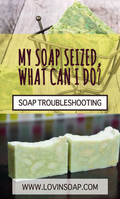 My soap seized! What can I do?