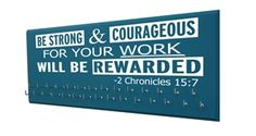Medal holder - Be strong and courageous - 2 Chronicles 15:7