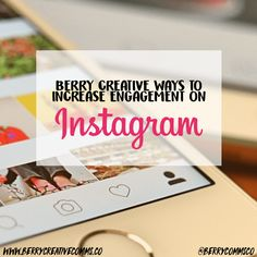 Berry Creative ways to increase engagement on Instagram