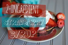 #vegan #recipe Pancakes or waffles for breakfast? Whip up this simple and healthy strawberry syrup!