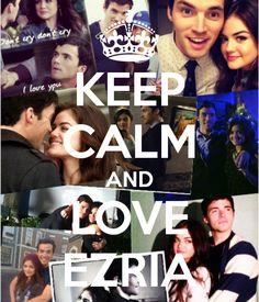 keep calm and love ezria - Google Search