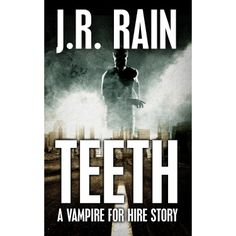 Teeth: A Vampire for Hire Story eBook: J.R. Rain: Amazon.com.au: Kindle Store
