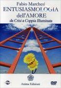 """Entusiasmologia dell'Amore di Fabio Marchesi Recensione di Raffaele Ciruolo nel blog L'ANGOLO DEL PERSONAL COACHING ENTUSIASMOLOGIA: """"Se vuoi essere LIBERO, FELICE e UTILE, sentiti DIVINO, migliore di quello che sei, educati a vivere nell' ENTUSIASMO, nell'OTTIMISMO, con la consapevolezza del tuo potere, AMA GIOIOSAMENTE E GENEROSAMENTE, DESIDERA E SII AUDACE, GIOCA, SORRIDI, credi in ciò che desideri e CAMBIA, cambia... con fierezza e lievezza"""