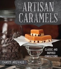Artisan Caramels by Sandy Arevalo, http://www.amazon.com/dp/B00OGRWBDM/ref=cm_sw_r_pi_dp_hvK.ub1W8YY9B