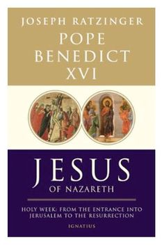 Jesus of Nazareth vol 2  6 Books by Pope Benedict XVI every Catholic should read