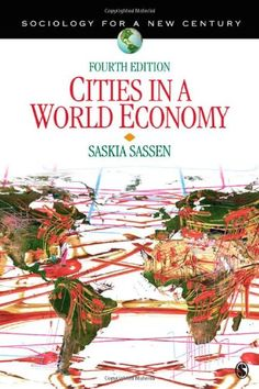 Cities in a World Economy (Sociology for a New Century Series) by Saskia J. Sassen