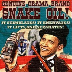 Obama brand  'Snake Oil'....