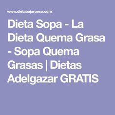Dieta Sopa - La Dieta Quema Grasa - Sopa Quema Grasas   Dietas Adelgazar GRATIS