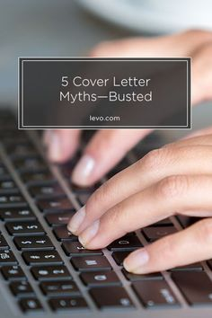 Cover Letter Myths BUSTED - www.levo.com #jobsearch #coverletter #careeradvice