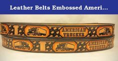 "Leather Belts Embossed American Trucker Design 1 1/2"" Wide. These belts are 100% Solid Leather Made in the USA. All our belts are heavy 8/9 or 9/10 oz. weight leather unless otherwise stated. Our belts come with steel buckle and they all have snaps so you can change buckles. They all come with 5 holes, with middle hole as your sized hole and two holes on either side.If you use larger buckle, please request for two additional holes going in,this way you will always have extra holes if need..."