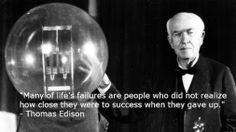 Thomas Edison knew over 1000 ways to not make a light bulb work...