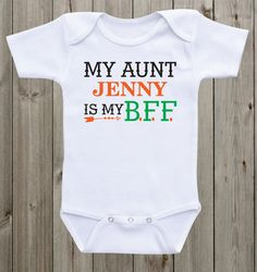 My Aunt is my BFF Baby Onesie Custom Onesie Baby Outfit Baby Girl Outfit Baby Boy Outfit Newborn Outfit Baby Shower Gift Aunt Onesie by mkclassyprints on Etsy