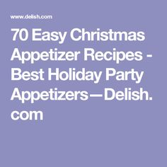 70 Easy Christmas Appetizer Recipes - Best Holiday Party Appetizers—Delish.com