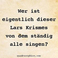 Who is actually this Lars Krismes of . German Quotes, Gym Humor, Christmas Quotes, True Words, Funny Moments, Funny Things, Make You Smile, Quotations, Funny Quotes