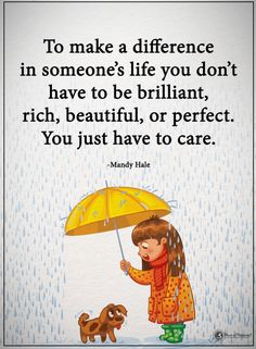 342 Motivational Inspirational Quotes About Life 146 To Make a Difference in someone's Life you don't have to be brilliant, rich, beautiful, or perfect. You Just have to Care. POWERFUL selection of the BEST Insightful caring quotes will motivate you to sh Motivational Quotes For Life, Inspiring Quotes About Life, Positive Quotes, Quotes Inspirational, Motivation Quotes, Quotes About Hope, Inspirational Quotes About Friendship, Positive Life, Positive Thoughts