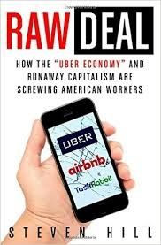 """Review by James Michael Causey: Raw Deal: How the """"Uber Economy"""" and Runaway Capitalism are Screwing American Workers 