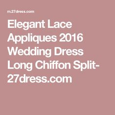 Elegant Lace Appliques 2016 Wedding Dress Long Chiffon Split- 27dress.com