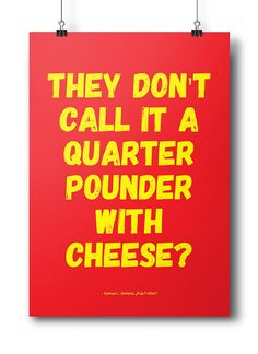 """Movie quotes series: """"Thay don't call it a quarter pounder with cheese?"""" - Samuel L. Jackson, Pulp Fiction"""