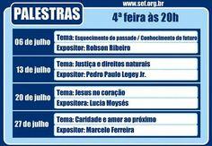 Calendário de Palestras do SEF – Sociedade Espírita Fraternidade Julho/2016 - Niterói - RJ - http://www.agendaespiritabrasil.com.br/2016/07/03/calendario-de-palestras-do-sef-sociedade-espirita-fraternidade-julho2016-niteroi-rj/