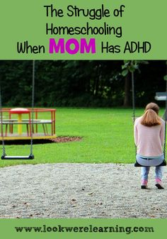 What It's Like to Be a Homeschooling Mom with ADHD - Look! We're Learning!