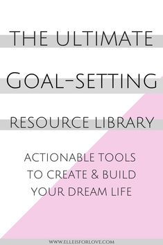 Goal-Setting Resource Library - Elle is for Love Achieving Goals, Achieve Your Goals, Reaching Goals, Self Development, Personal Development, Spiritual Development, Goal Setting Worksheet, Goals Worksheet, Goals Planner