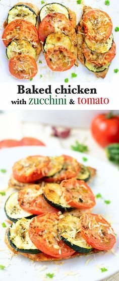 Baked chicken breast with zucchini and tomato | myzucchinirecipes.com #cleaneating More