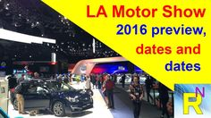 Read Newspaper - LA Motor Show 2016 Preview, Dates And Details
