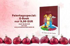 """Weihnachtsaktion: Das E-Book """"Ein Date mit der Seele"""" steht bis zum 04.01.2015 für nur 9,99 EUR zum Download bereit (statt 18,99 EUR). Hier gehts zur Gratis-Leseprobe: http://www.eindatemitderseele.de/leseprobe.html"""