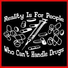 DRUGS REALITY Medicine Pill Ecstasy XTC Heroin T-SHIRT