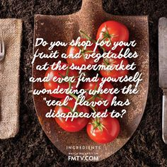 """Do you shop for your fruit and vegetables at the supermarket and ever find yourself wondering where the """"real"""" flavor has disappeared to?  Discover why we need to support our local farmers, and let's bring back the flavor and nutrients to our food!  Watch it now on FMTV https://www.fmtv.com/watch/Ingredients"""