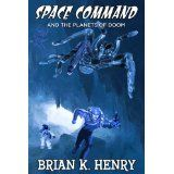 Space Command and the Planets of Doom (Kindle Edition)By Brian Henry