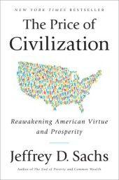The Price of Civilization  Jeffrey D. Sachs