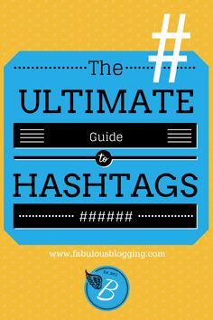 The Ultimate Guide to the #Hashtag